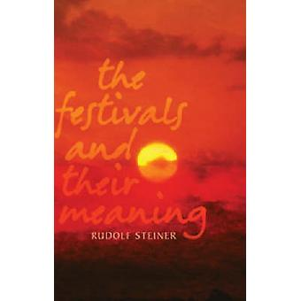 The Festivals and Their Meaning (Revised edition) by Rudolf Steiner -