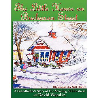 The Little House on Buchanan Street by David Wood - 9781934246641 Book