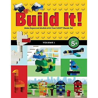 Build It! Volume 1 - Make Supercool Models with Your Lego Classic Set