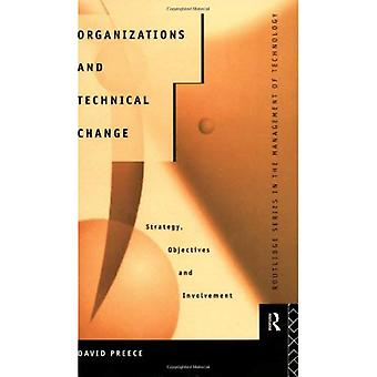 Organizations and Technical Change: Strategy, Objectives and Involvement (Routledge Series in the Management of Technology): Strategy, Objectives and Involvement ... Series in the Management of Technology)