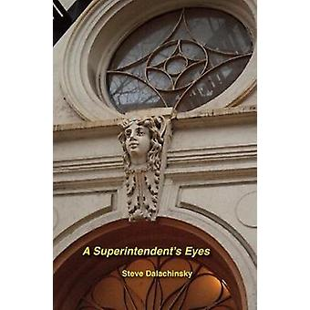 A Superintendent's Eyes by Steve Dalachinsky - 9781570272721 Book