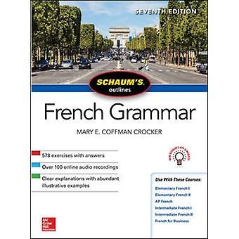 Schaums Outline of French Grammar Seventh Edition by CROCKER