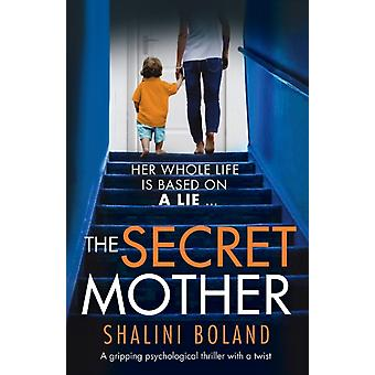 The Secret Mother A gripping psychological thriller with a twist by Boland & Shalini