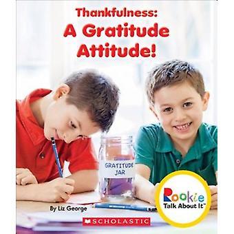 Thankfulness  A Gratitude Attitude by Liz George