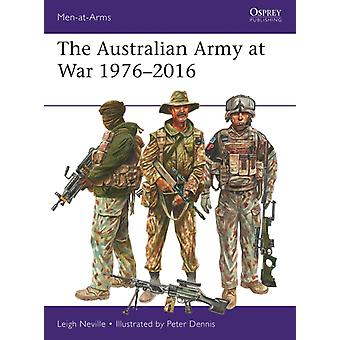 Australian Army at War 19762016 by Leigh Neville