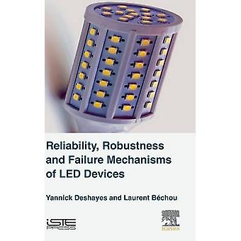 Reliability Robustness and Failure Mechanisms of LED Devices by Deshayes & Yannick