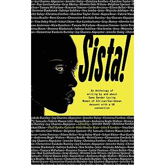 Sista An anthology of writings by Same Gender Loving Women  of AfricanCaribbean descent with a UK connection by OpokuGyimah & Phyll
