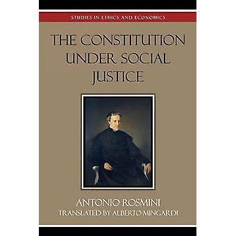 Constitution Under Social Justice by Rosmini & Antonio