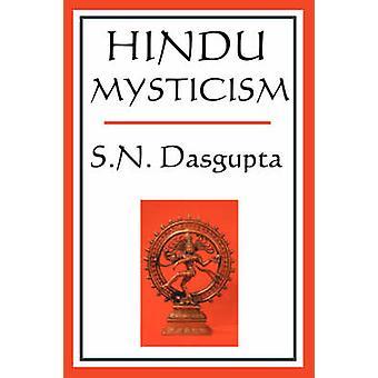 Hindu Mysticism by DasGupta & S. N.