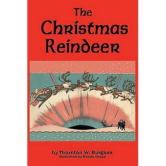 The Christmas Reindeer by Burgess & Thornton W.