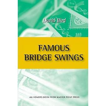 Famous Bridge Swings An Honors Book from Master Point Press by Bird & David