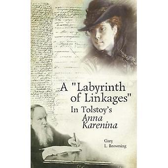 Un laberinto de vínculos en Tolstoi Anna Karenina por Gary L Browning