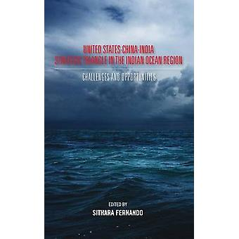 United StatesChinaIndia Strategic Triangle in the Indian Ocean Region by Fernando & Sithara