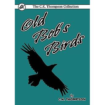 Old Bobs Birds by Thompson & Charles Kenneth