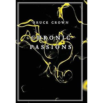 Chronic Passions by Crown & Bruce