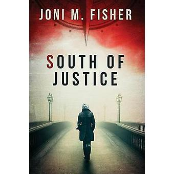 South of Justice by Fisher & Joni M
