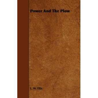 Power and the Plow by Ellis & L. W.