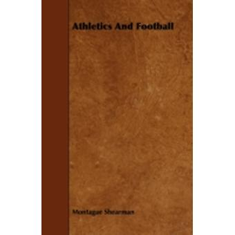 Athletics and Football by Shearman & Montague