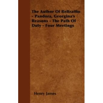 The Author Of Beltraffio  Pandora Georginas Reasons  The Path Of Duty  Four Meetings by James &  Henry