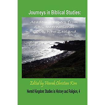 Journeys in Biblical Studies Academic Papers from Sbl International 2008 New Zealand Hardcover by Society of Biblical Literature