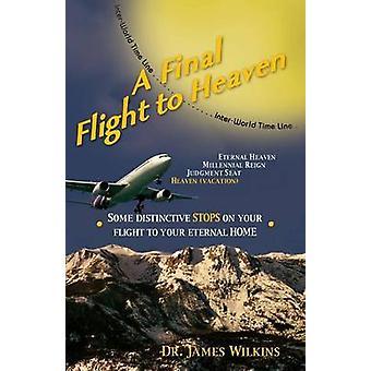 A Final Flight to Heaven by Wilkins & James