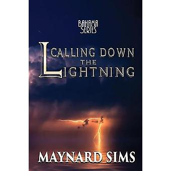 Calling Down the Lightning Bahama Series by Sims & Maynard