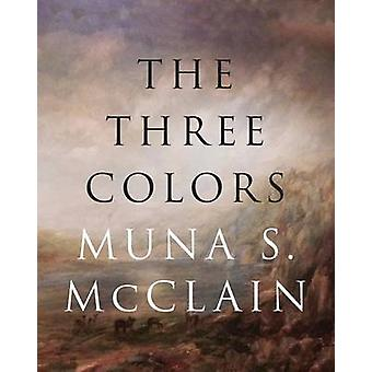 The Three Colors by McClain & Muna