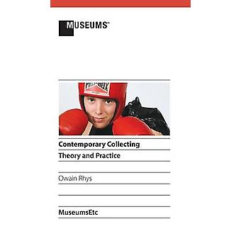 Contemporary Collecting Theory and Practice by Rhys & Owain