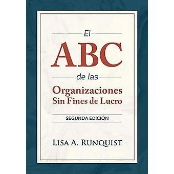 El ABC de las organizaciones sin fines de lucro von Runquist & Lisa A