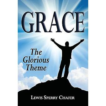 Grace The Glorious Theme by Chafer & Lewis Sperry