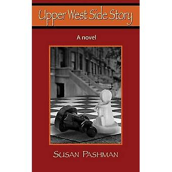 Upper West Side Story by Pashman & Susan