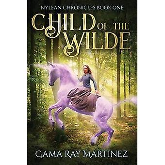Child of the Wilde by Martinez & Gama Ray