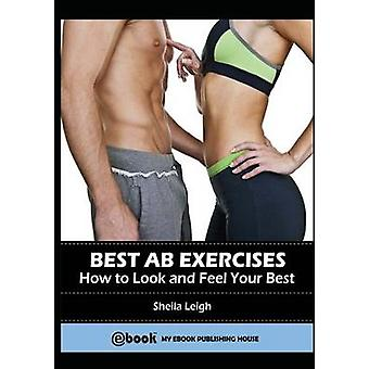 Best Ab Exercises How to Look and Feel Your Best by Leigh & Sheila
