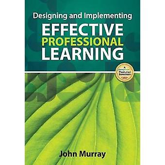 Conception et mise en œuvre d'un apprentissage professionnel efficace par John M. Murray