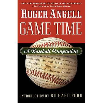 Game Time - A Baseball Companion by Roger Angell - 9780156013871 Book
