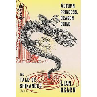 Autumn Princess - Dragon Child by Lian Hearn - 9780374536329 Book