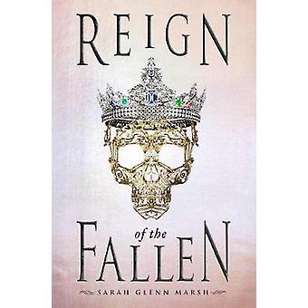 Reign Of The Fallen by Sarah Glenn Marsh - 9780448494401 Book