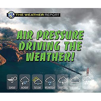 Air Pressure Driving the Weather! by Joanne Randolph - 9780766090071