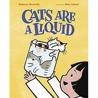 Cats are a Liquid by Rebecca Donnelly - 9781250206596 Book