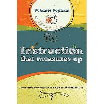 Instruction That Measures Up - Successful Teaching in the Age of Accou