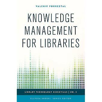 Gestion des connaissances pour les bibliothèques de Valerie Forrestal - Ellyssa Kro