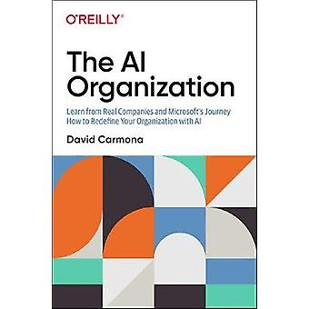 The AI Organization - Learn from Real Companies and Microsoft's Journe