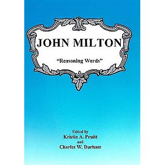 John Milton - Reasoning Words by Kristin A. Pruitt - Charles W. Durham