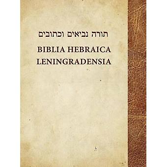 Biblia Hebraica Leningradensia - Prepared According to the Vocalizatio