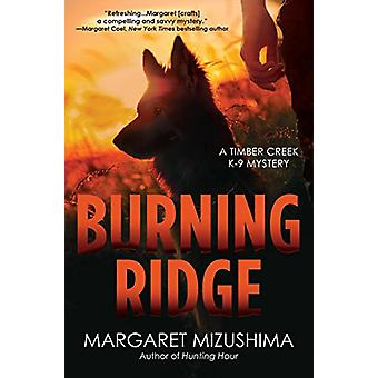 Burning Ridge - A Timber Creek K-9 Mystery by Margaret Mizushima - 978