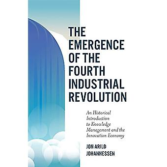 The Emergence of the Fourth Industrial Revolution - An Historical Intr