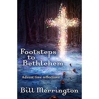 Footsteps to Bethlehem by Bill Merrington - 9781848679610 Book