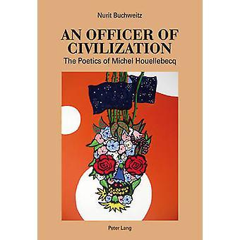 En officer av civilization - Poetiken i Michel Houellebecq av Nuri