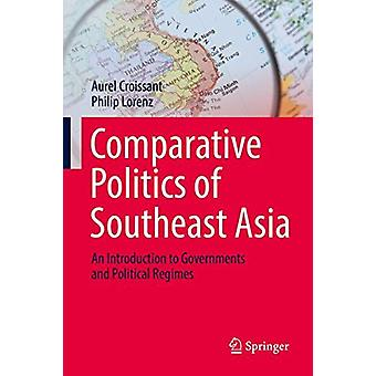 Comparative Politics of Southeast Asia - An Introduction to Government