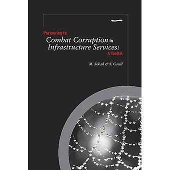 Partnering to Combat Corruption in Infrastructure Services - A Toolkit